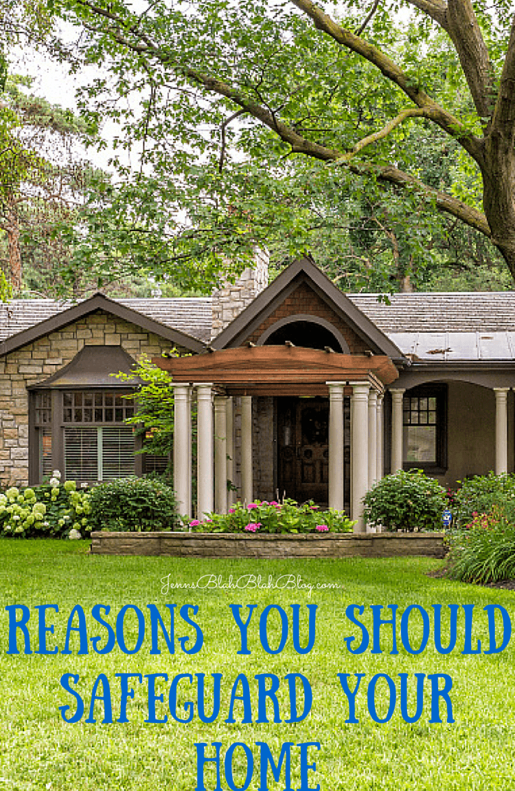 Reasons You Should Safeguard Your Home