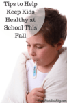 Tips for Keeping Kids Healthy at School This Fall 1