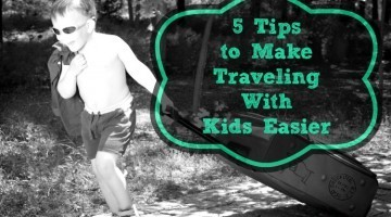 5 Tips to Make Traveling With Kids Easier