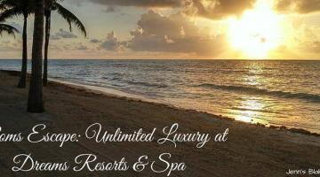 Moms Escape: Unlimited Luxury at Dreams Resorts & Spa