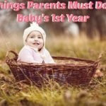 Things Parents Must Do In Baby's First Year
