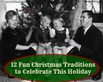12 Fun Christmas Traditions to Celebrate This Holiday
