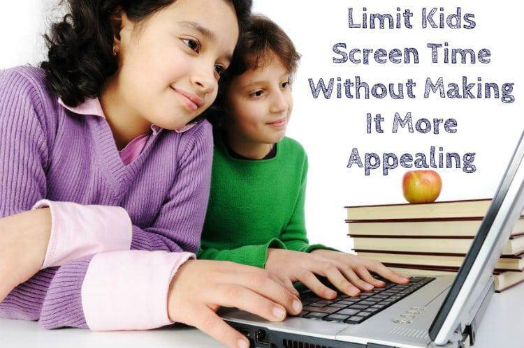 Limit Kids Screen Time Without Making It More Appealing