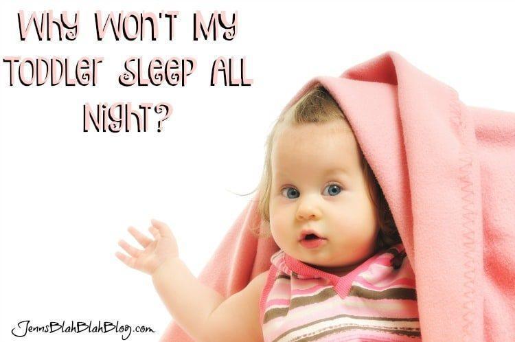 why won't mt toddler sleep all night yet