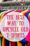 The Best Way To Upcycle Old T-Shirts + Giveaway