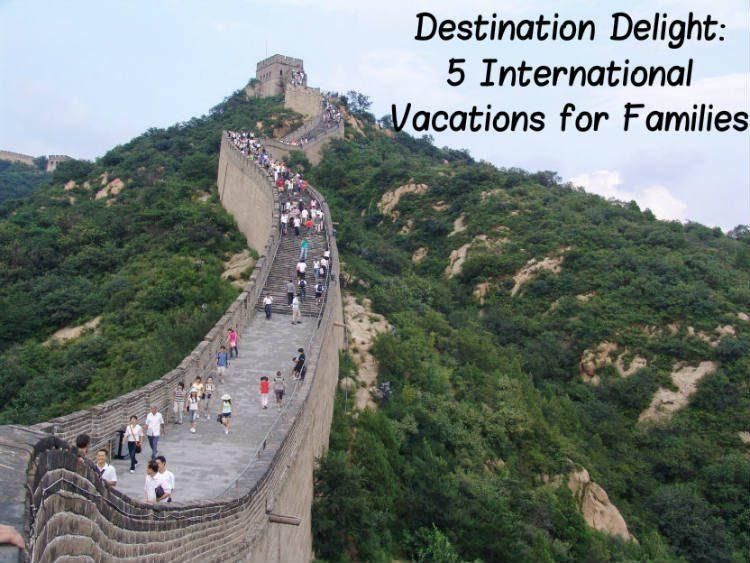 Destination Delight 5 International Vacations for Familie