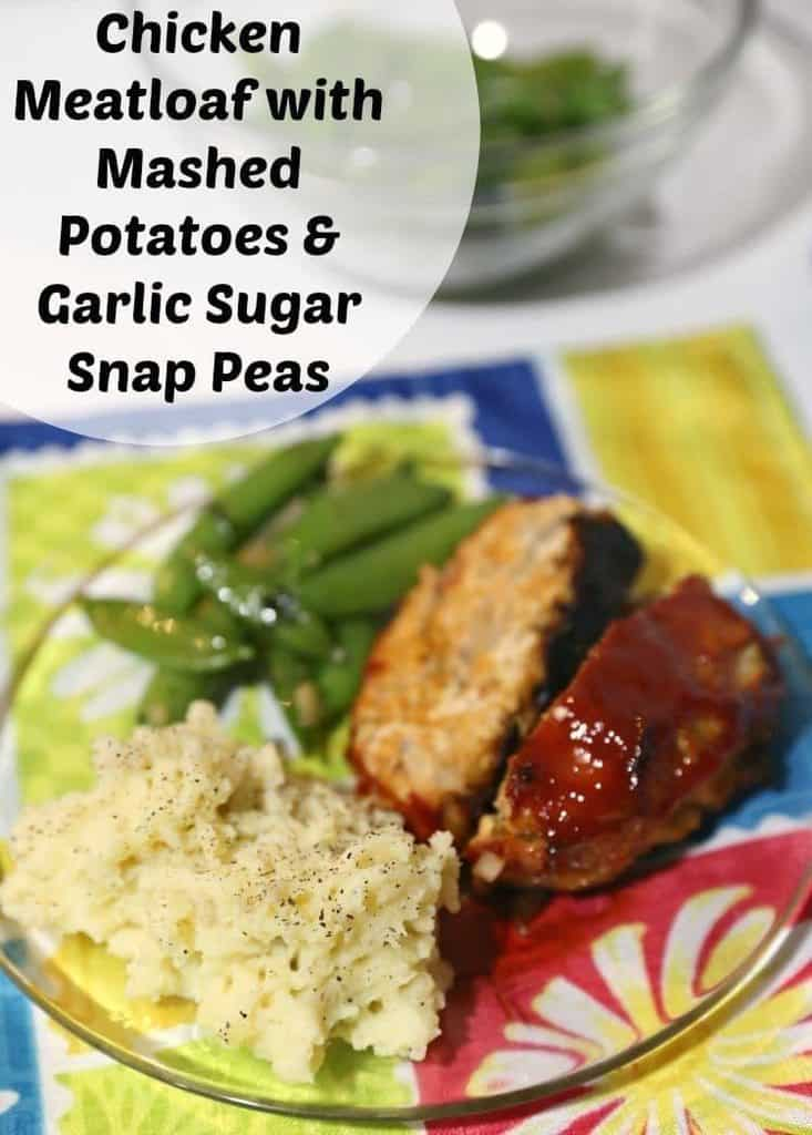 Chicken Meatloaf with Mashed Potatoes & Garlic Sugar Snap Peas