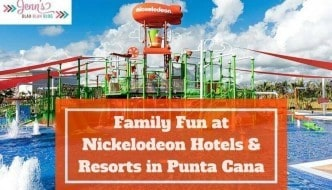 Family Fun at Nickelodeon Hotels & Resorts in Punta Cana