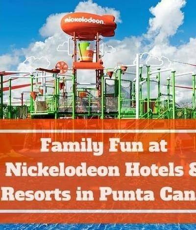 Family Fun at Nickelodeon Hotels & Resorts in Punta Cana