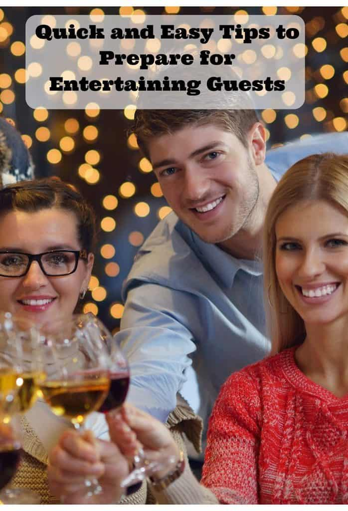 Quick and Easy Tips To Prepare for Entertaining Guests