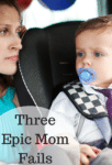Three Epic Mom Fails