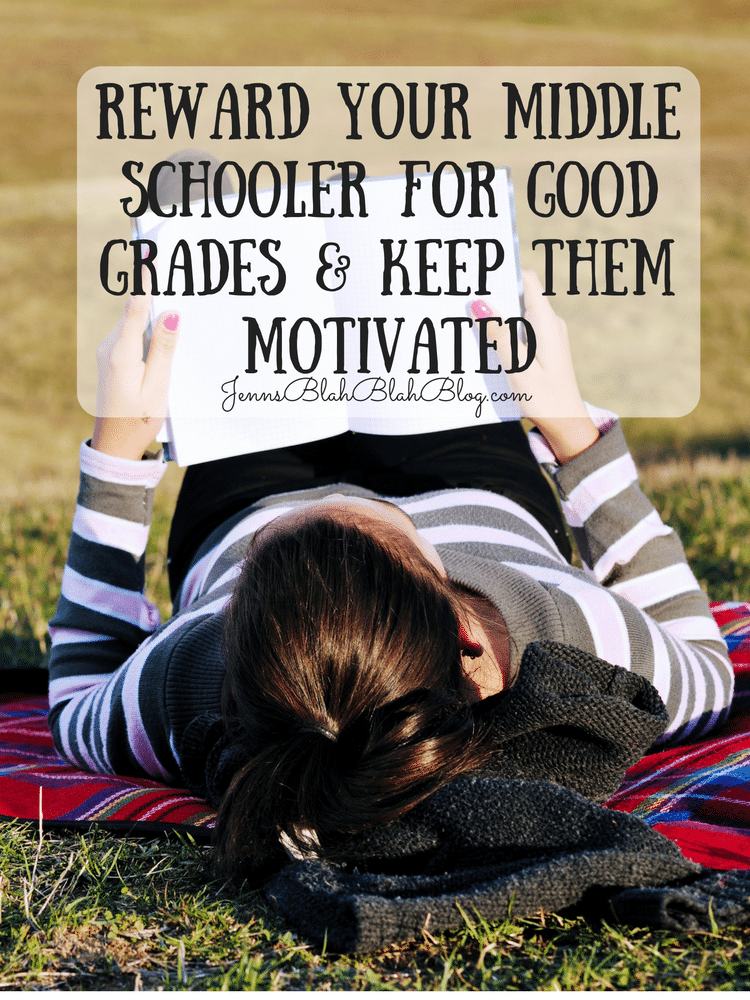 Reward Your Middle Schooler for Good Grades & Keep Them Motivated