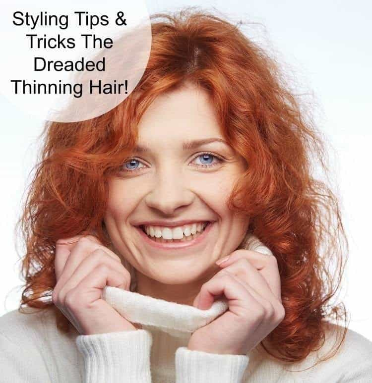 Styling Tips and Tricks The Dreaded Thinning Hair!