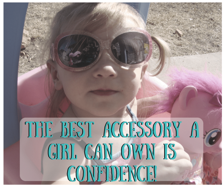 The BEST accessory a girl can own is confidence!