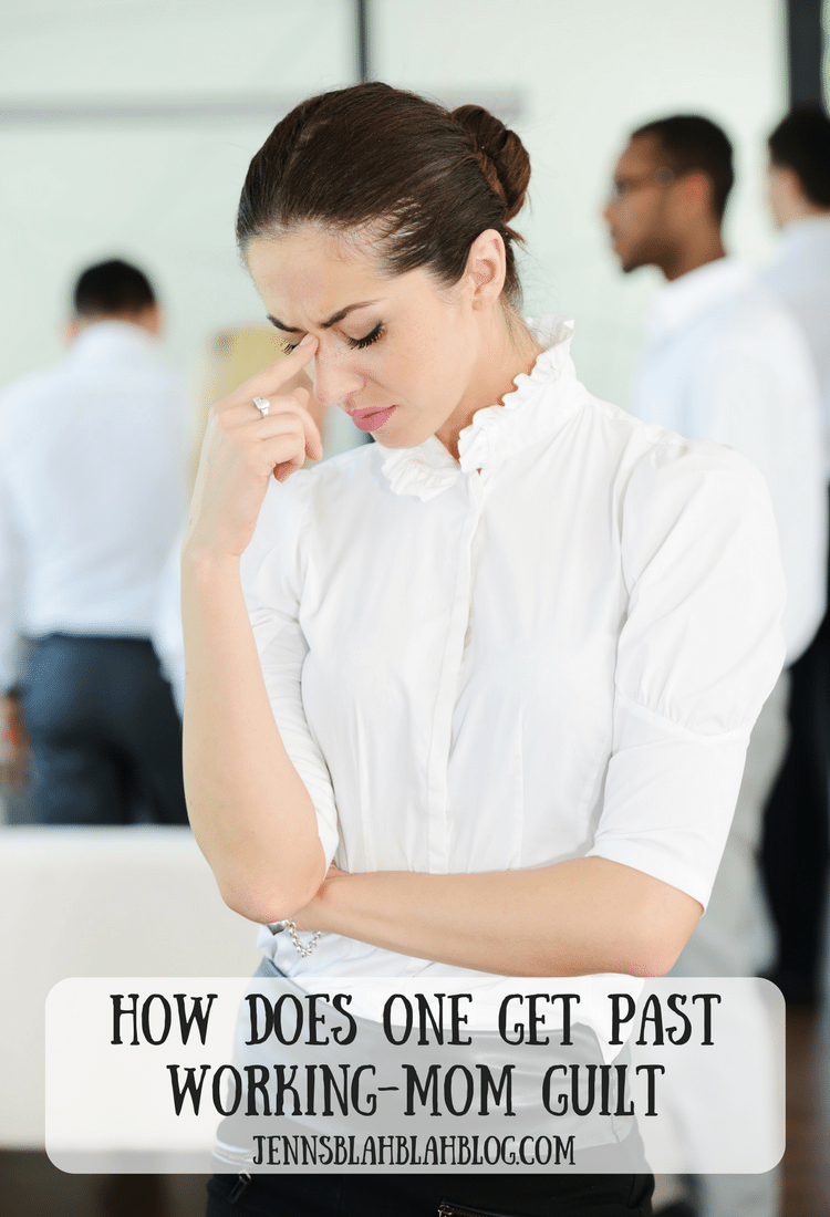 How Does One Get PasT Working-Mom Guilt