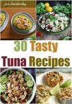 30 Tasty Tuna Recipes