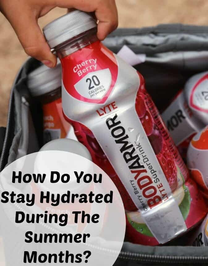 HOW DO YOU STAY HYDRATED DURING THE SUMMER MONTHS?