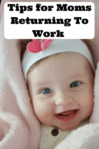 Tips for Moms Returning To Work Having a Baby