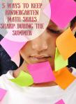 5 Ways To Keep Kindergarten Math Skills Sharp During The Summer