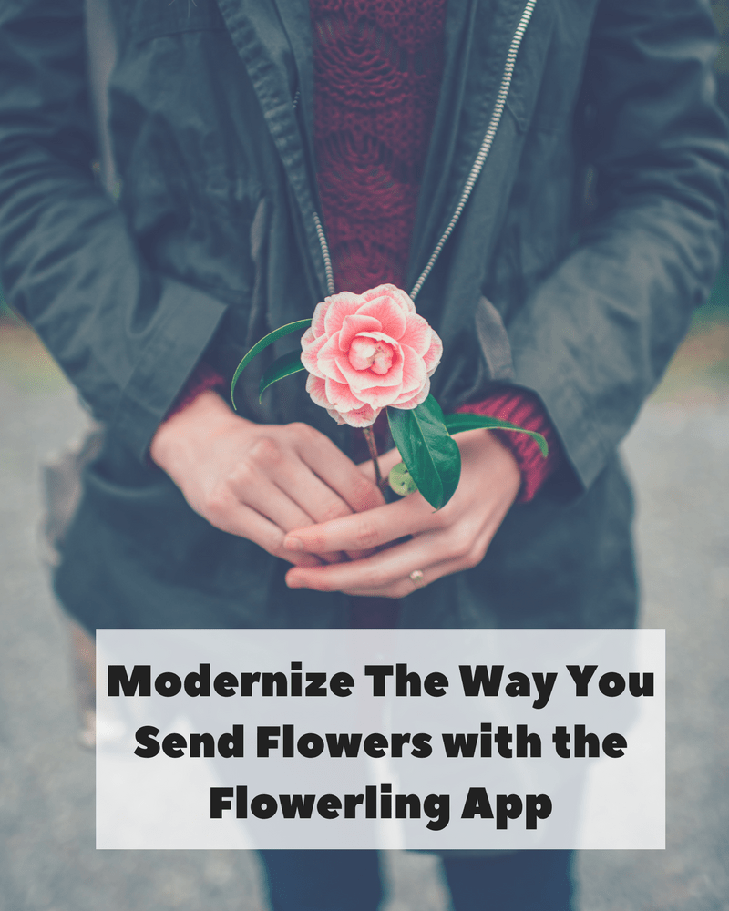 Modernize The Way You Send Flowers with the Flowerling App