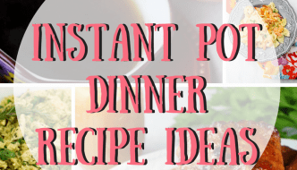 25 Instant Pot Dinner Recipe Ideas The Whole Family Will Love