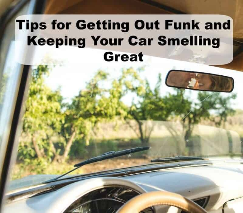 Tips for Getting Out Funk and Keeping Your Car Smelling Great