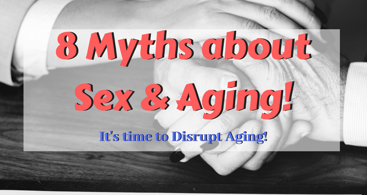 8 Myths About Sex and Aging