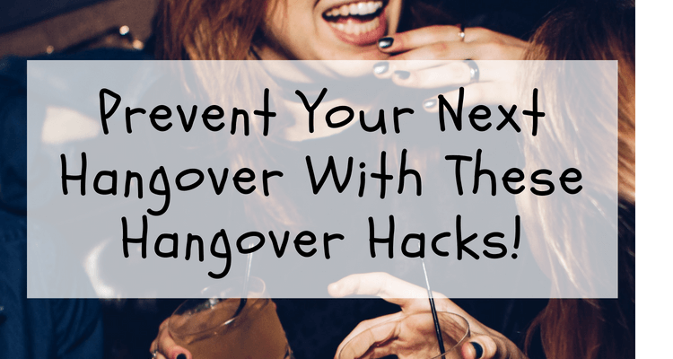 Prevent Your Next Hangover With These Hangover Hacks