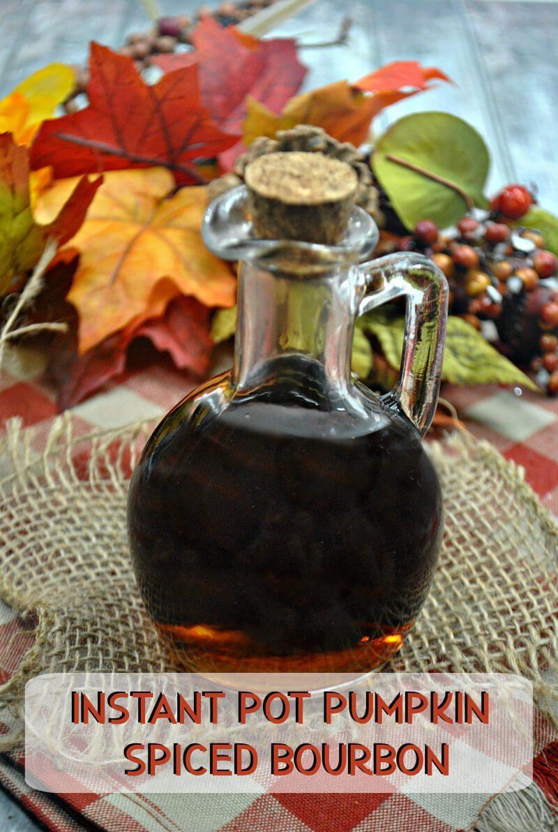 DIY Instant Pot Pumpkin Spiced Bourbon