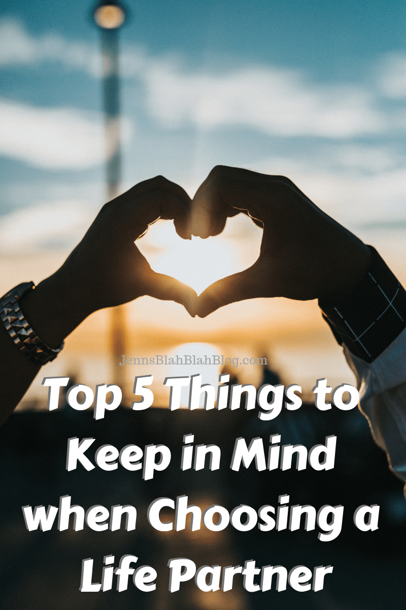 Top 5 Things to Keep in Mind when Choosing a Life Partner