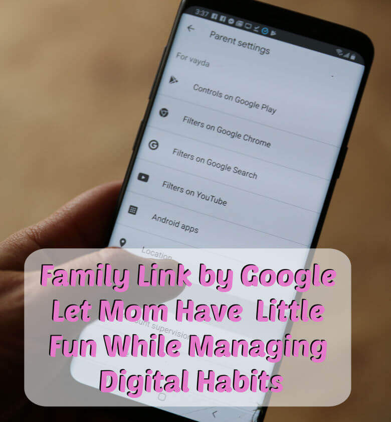 Family Link by Google Let Mom Have  Little Fun While Managing Digital Habits
