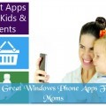22 Great Windows Phone Apps For Moms and Kids