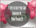 7 Tips to help you take control of your finanches1 150x119 Former Teacher Turned SAHM?  Try Tutoring to Make Money on the Side