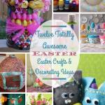 Twelve Easter Crafts, Decorating Ideas, and DIY Fun!