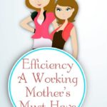 Efficiency – A Working Mother's Must Have