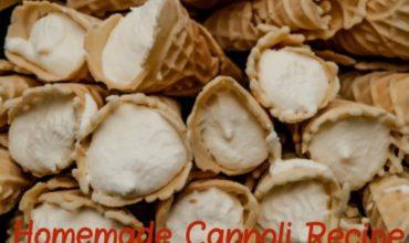 Holiday Recipe  – Homemade Cannoli Recipe