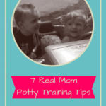 7 Real Mom Potty Training Tips | How to Potty Train Without Stress