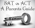 SAT vs ACT – A Parents Guide