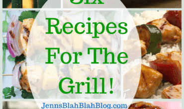 Six Great Recipes For The Grill That You Don't Want To Miss!