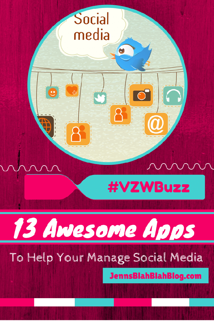 Social Media 13 Apps To Help You Manage Social Media #VZWBuzz