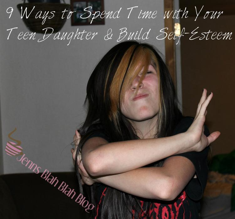 Ways to spend time with your teen daughter & build self-esteem