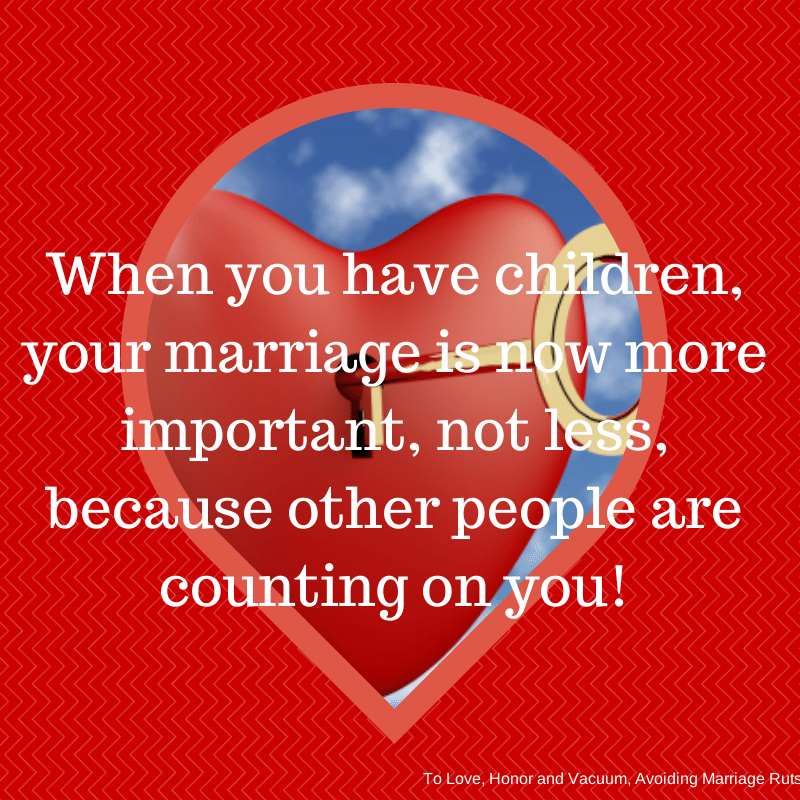 When you have children, your marriage is