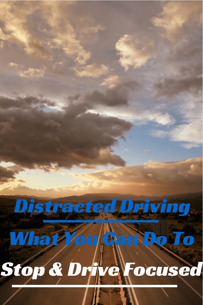 distracted driving what you can do to stop and drive focused