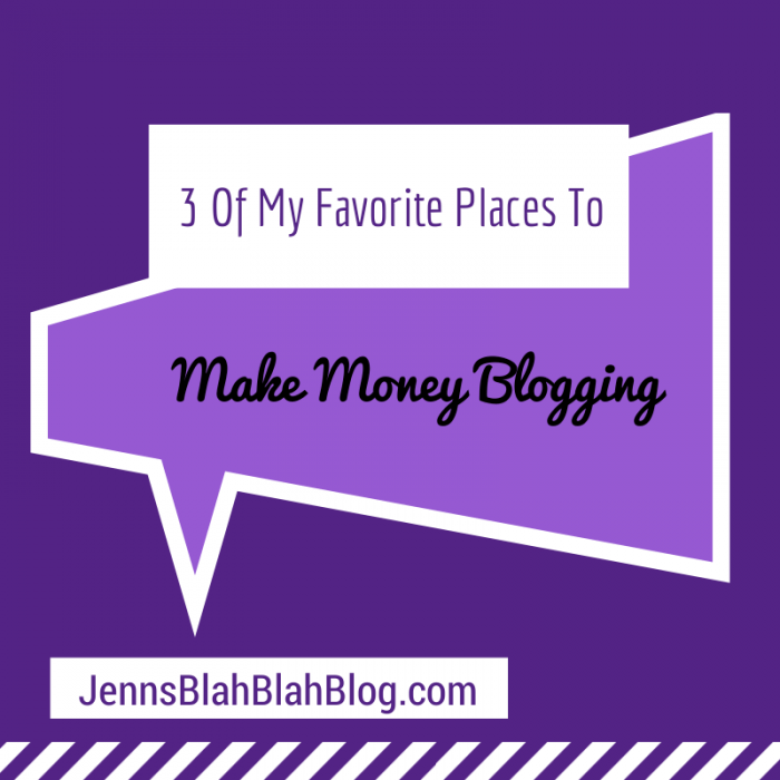 Three of My Favorite Places To Make Money Blogging!
