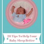 20 Easy Tips To Help Your Baby Sleep Better