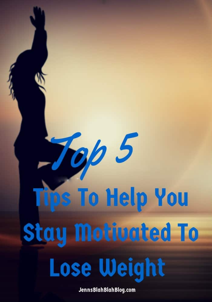 Five Fabulous Tips To Help You Stay Motivated To Lose Weight